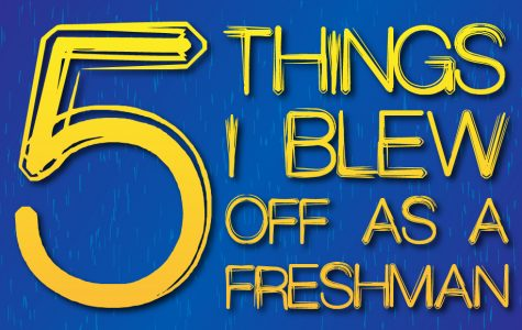 Five things I blew off as a freshman