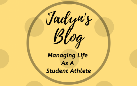Jadyn's Blog: Managing Life As A Student Athlete