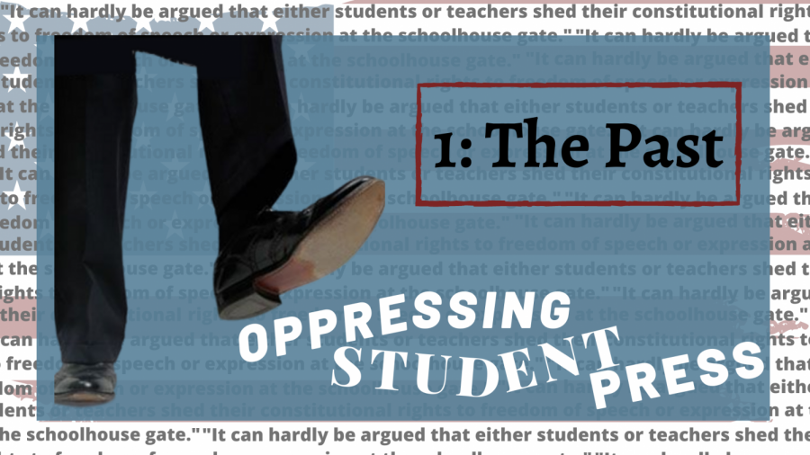 Oppressing Student Press: The Past