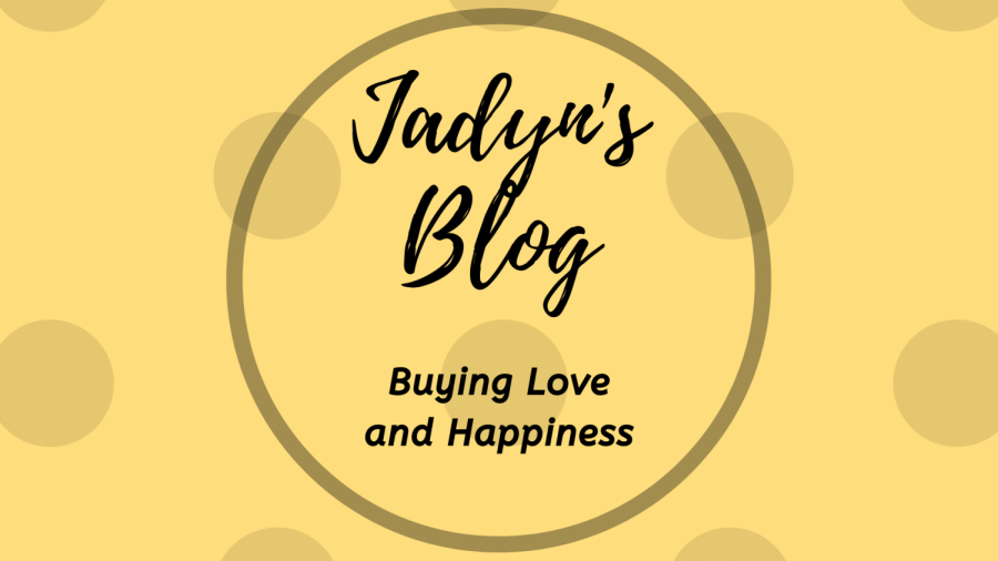 Jadyn%27s+Blog%3A+Buying+Love+and+Happiness